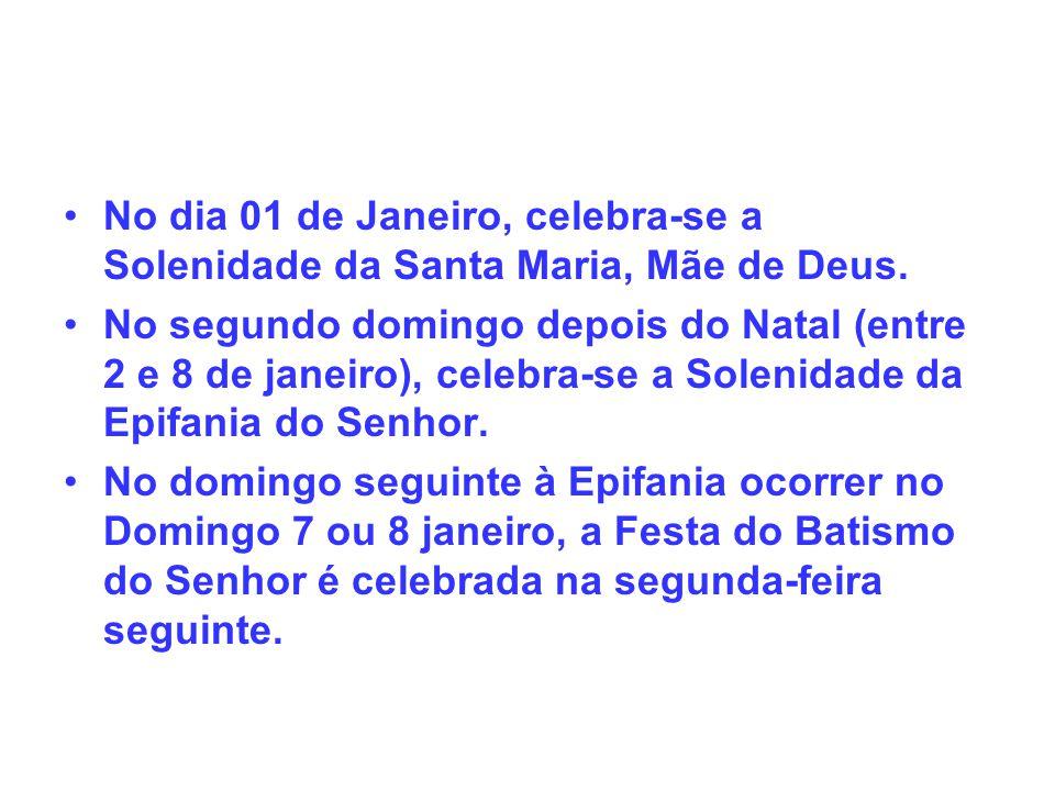 No dia 01 de Janeiro, celebra-se a Solenidade da Santa Maria, Mãe de Deus.