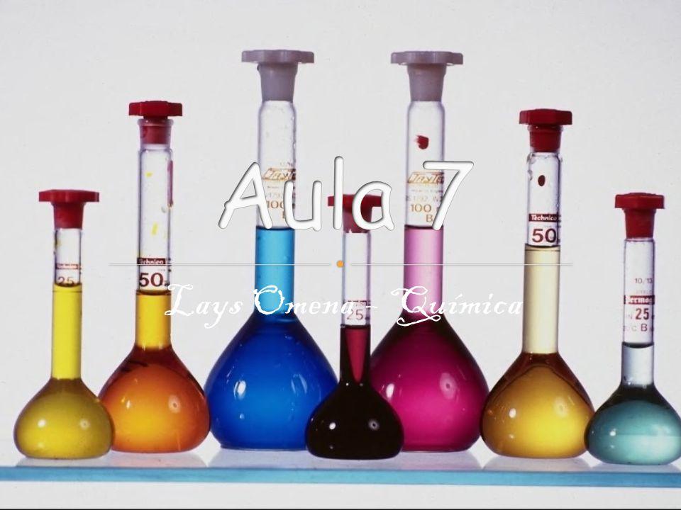 Aula 7 Lays Omena – Química