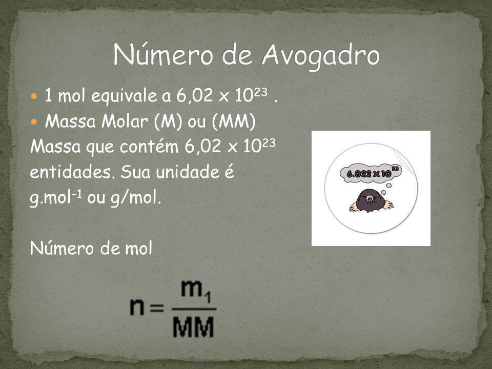 Número de Avogadro 1 mol equivale a 6,02 x 1023 .