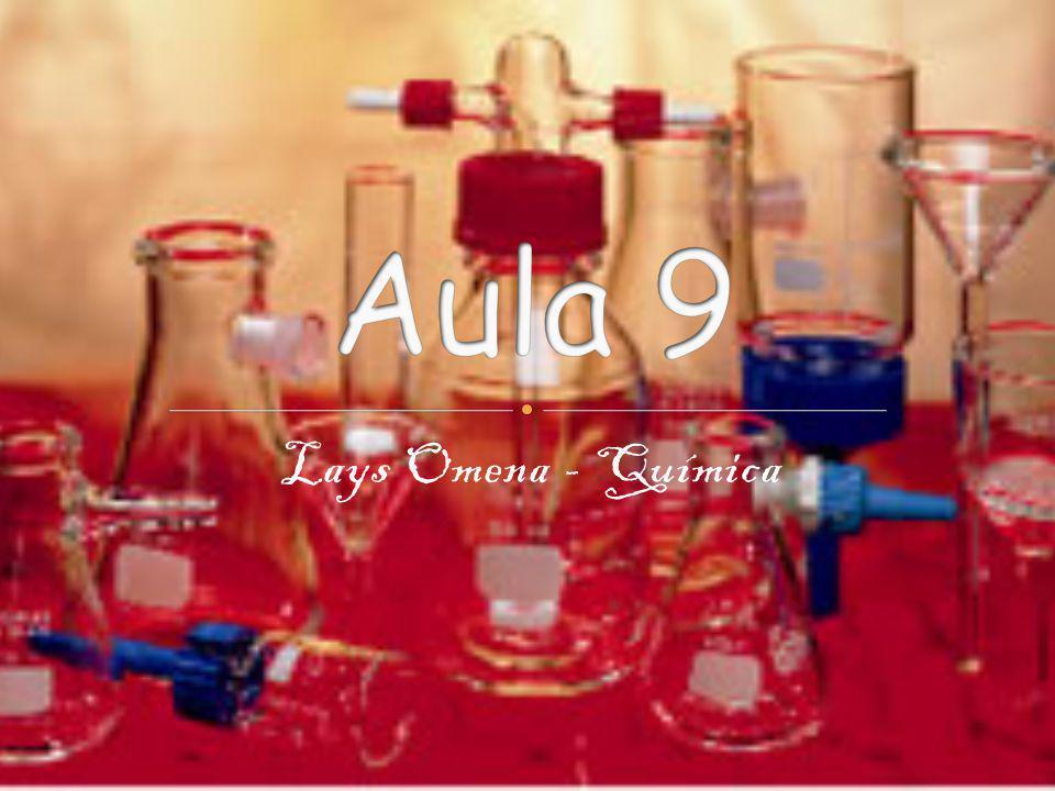Aula 9 Lays Omena - Química