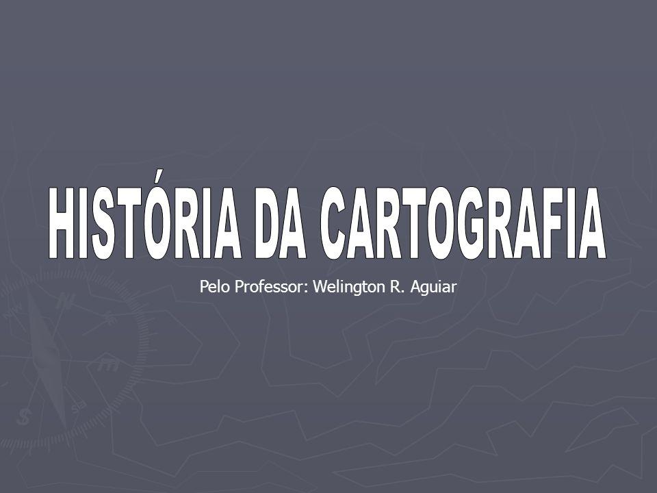 HISTÓRIA DA CARTOGRAFIA