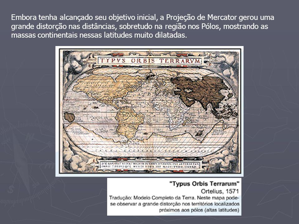 Embora tenha alcançado seu objetivo inicial, a Projeção de Mercator gerou uma grande distorção nas distâncias, sobretudo na região nos Pólos, mostrando as massas continentais nessas latitudes muito dilatadas.