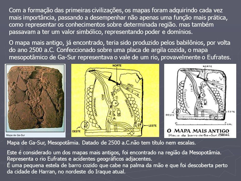 Com a formação das primeiras civilizações, os mapas foram adquirindo cada vez mais importância, passando a desempenhar não apenas uma função mais prática, como representar os conhecimentos sobre determinada região. mas também passavam a ter um valor simbólico, representando poder e domínios.