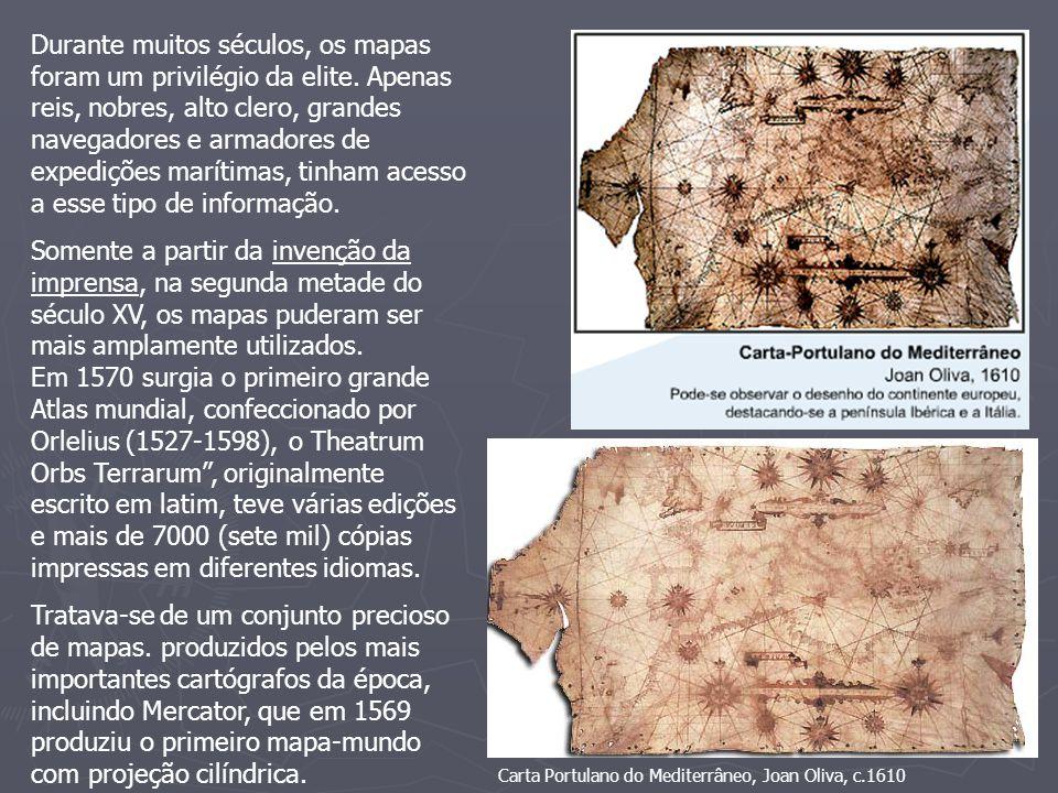 Durante muitos séculos, os mapas foram um privilégio da elite