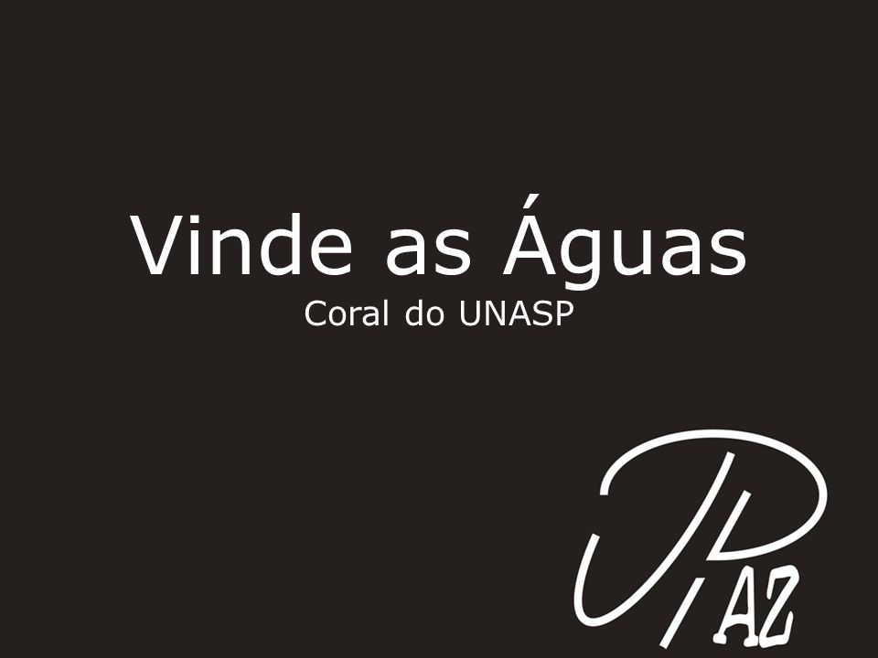 Vinde as Águas Coral do UNASP