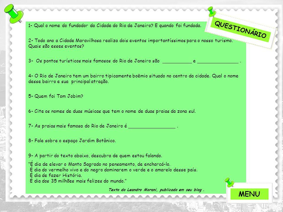QUESTIONÁRIO 1- Qual o nome do fundador da Cidade do Rio de Janeiro E quando foi fundada.