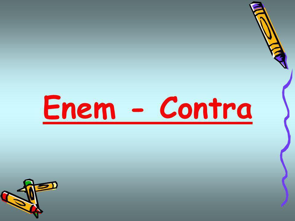 Enem - Contra