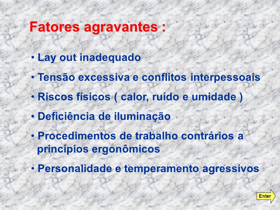 Fatores agravantes : Lay out inadequado