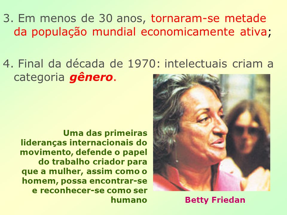 4. Final da década de 1970: intelectuais criam a categoria gênero.