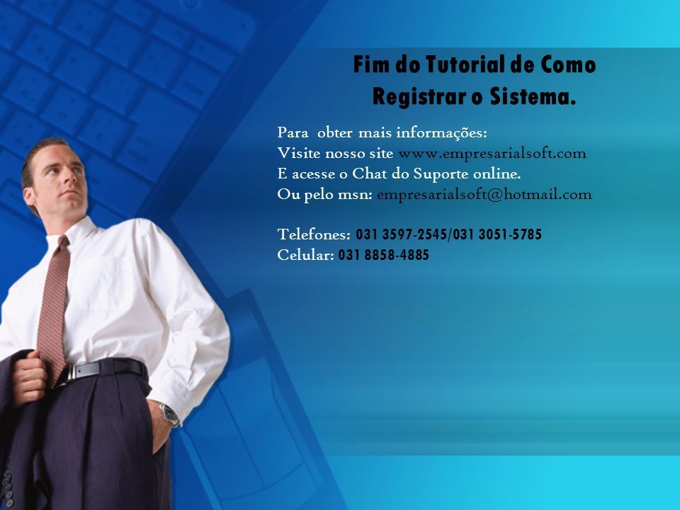 Fim do Tutorial de Como Registrar o Sistema.