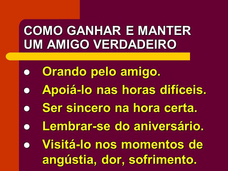 COMO GANHAR E MANTER UM AMIGO VERDADEIRO
