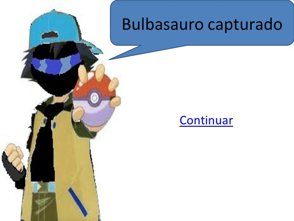 Bulbasauro capturado Continuar