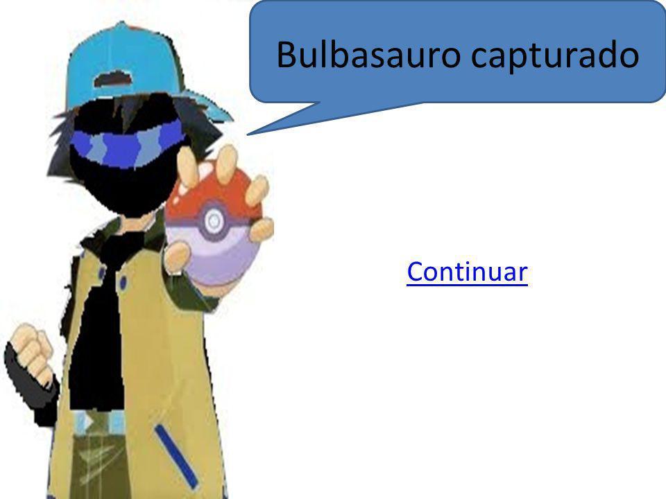 Bulbasauro capturado Continuar