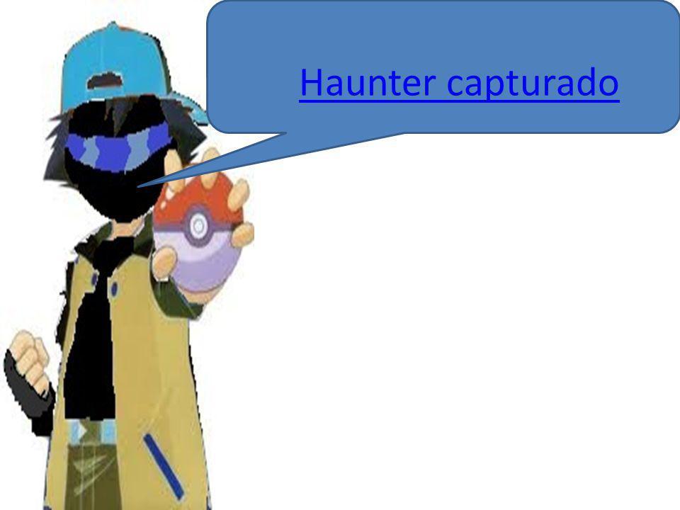 Haunter capturado