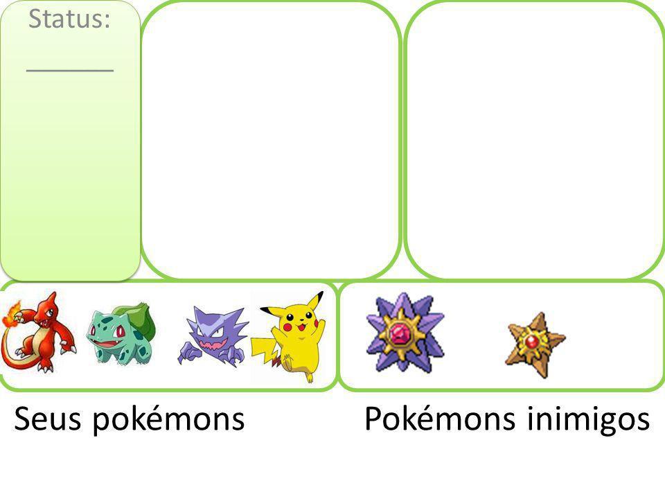 Seus pokémons Pokémons inimigos