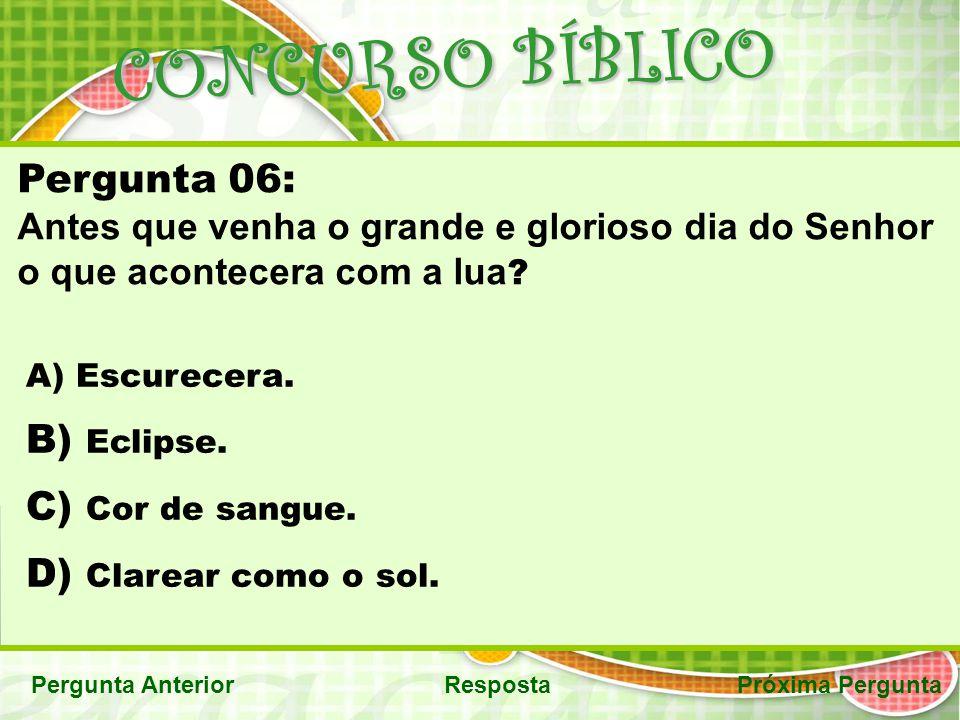 CONCURSO BÍBLICO Pergunta 06: Eclipse. Cor de sangue.
