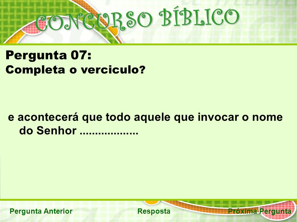 CONCURSO BÍBLICO Pergunta 07: Completa o verciculo