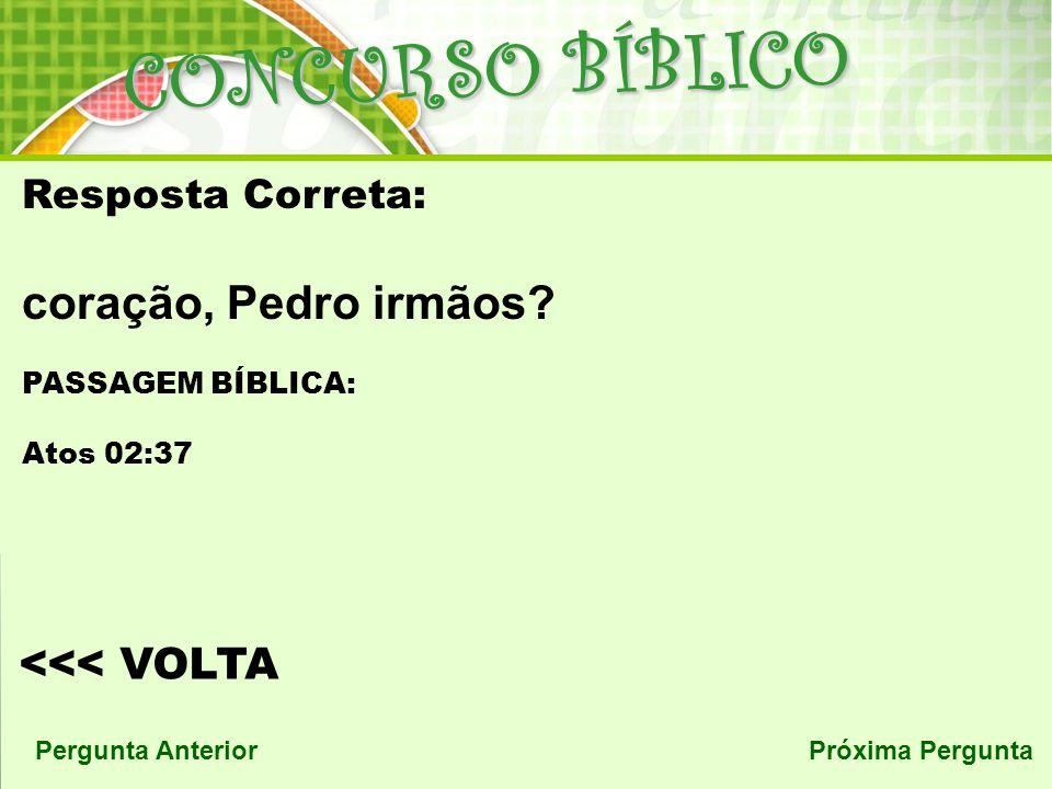 CONCURSO BÍBLICO coração, Pedro irmãos <<< VOLTA