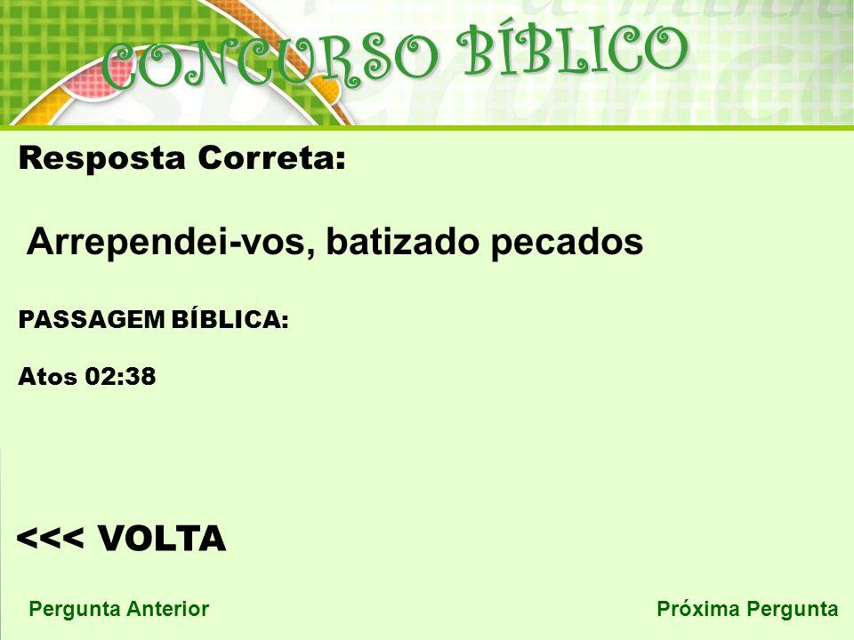 CONCURSO BÍBLICO Arrependei-vos, batizado pecados <<< VOLTA