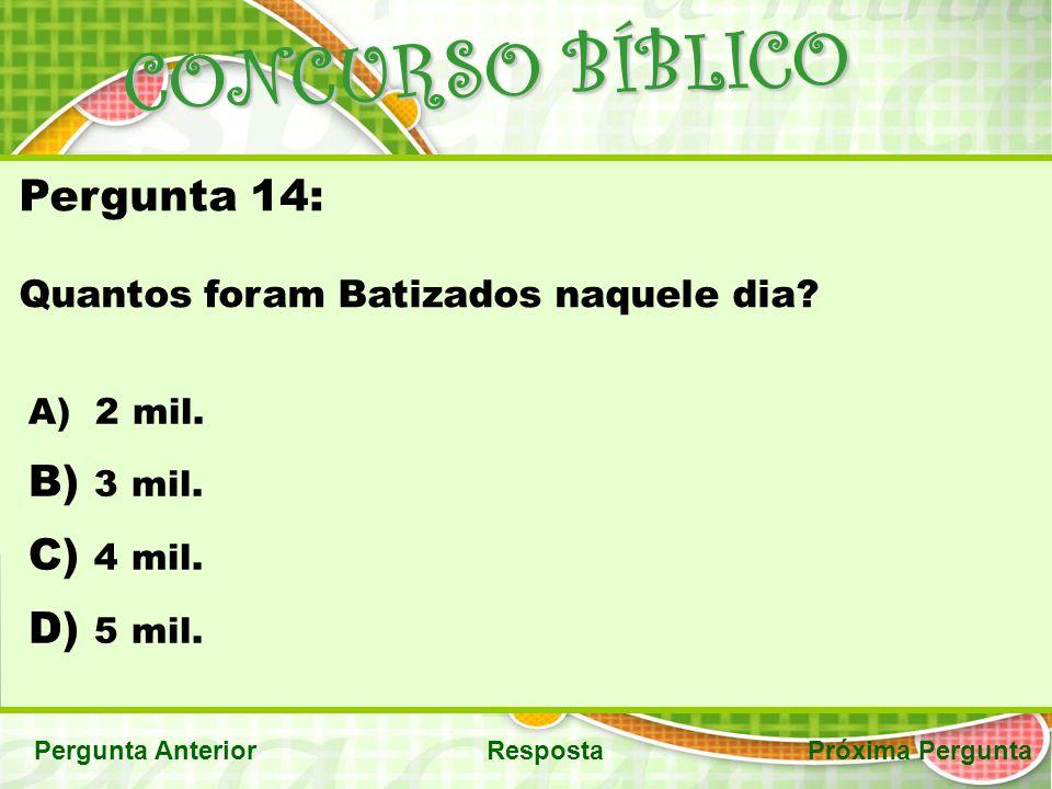 CONCURSO BÍBLICO Pergunta 14: 3 mil. 4 mil. 5 mil.