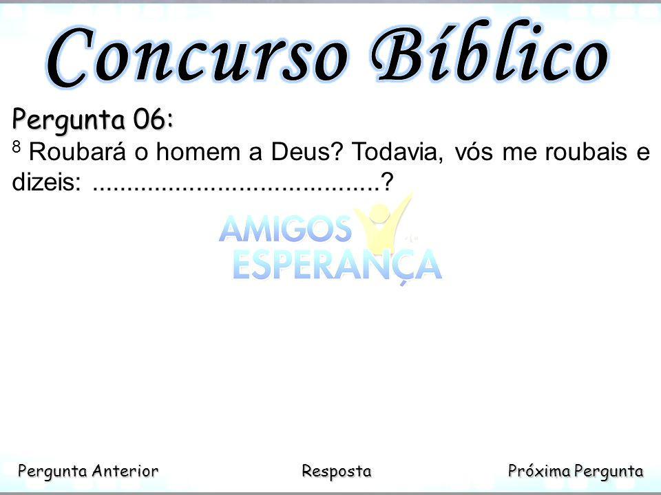 Concurso Bíblico Pergunta 06: