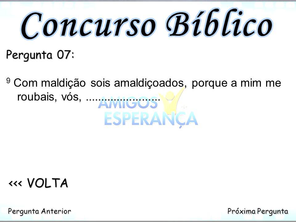 Concurso Bíblico <<< VOLTA Pergunta 07: