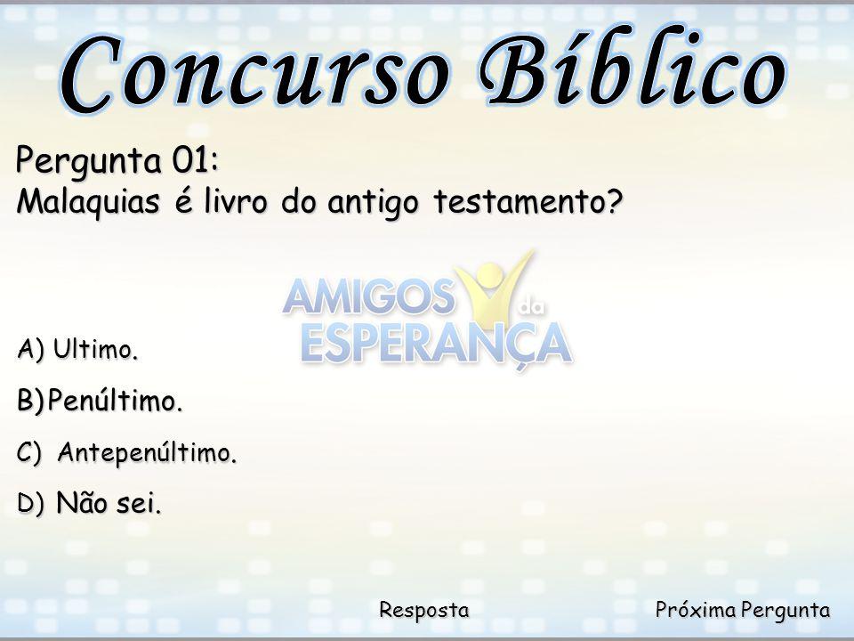 Concurso Bíblico Pergunta 01: Malaquias é livro do antigo testamento
