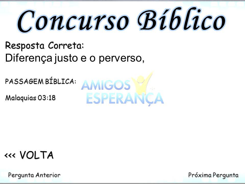 Concurso Bíblico Diferença justo e o perverso, <<< VOLTA
