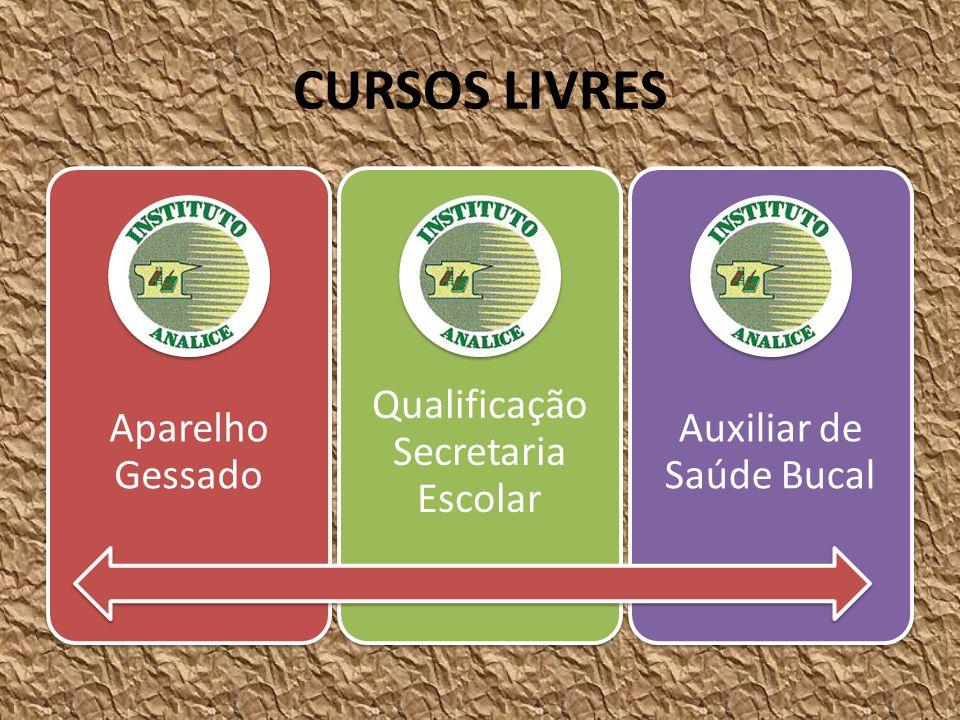 CURSOS LIVRES Aparelho Gessado Qualificação Secretaria Escolar