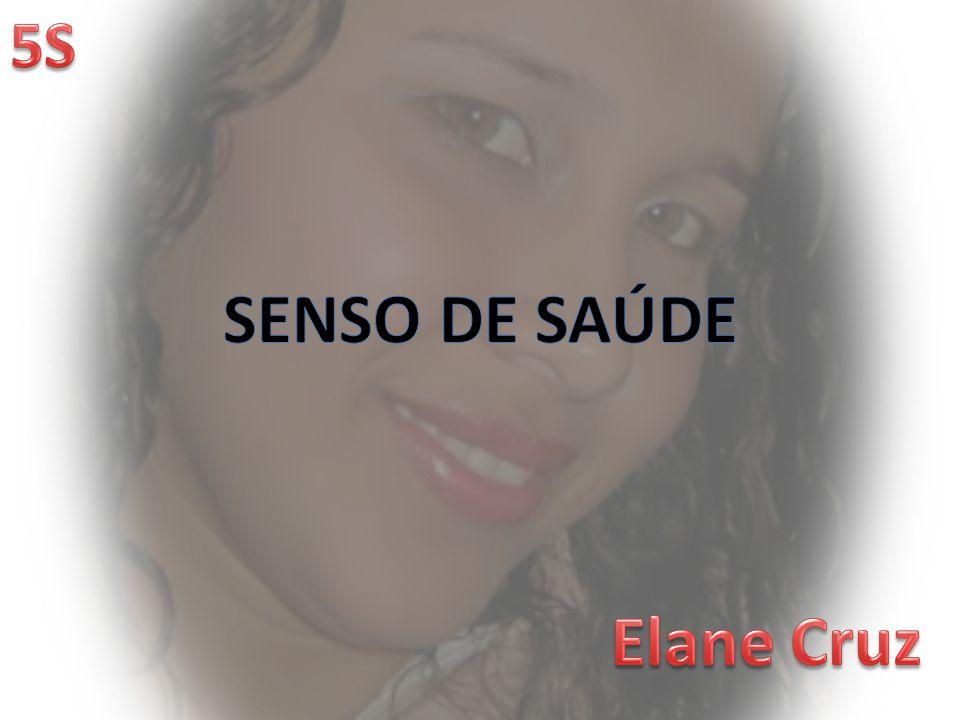 SENSO DE SAÚDE Elane Cruz