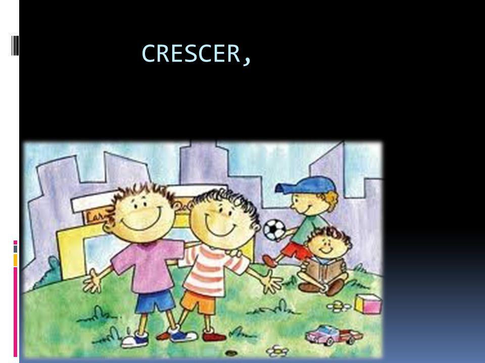 CRESCER,