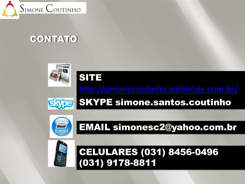 CONTATO SITE http://simonecoutinho.webnode.com.br/ SKYPE simone.santos.coutinho. EMAIL simonesc2@yahoo.com.br.