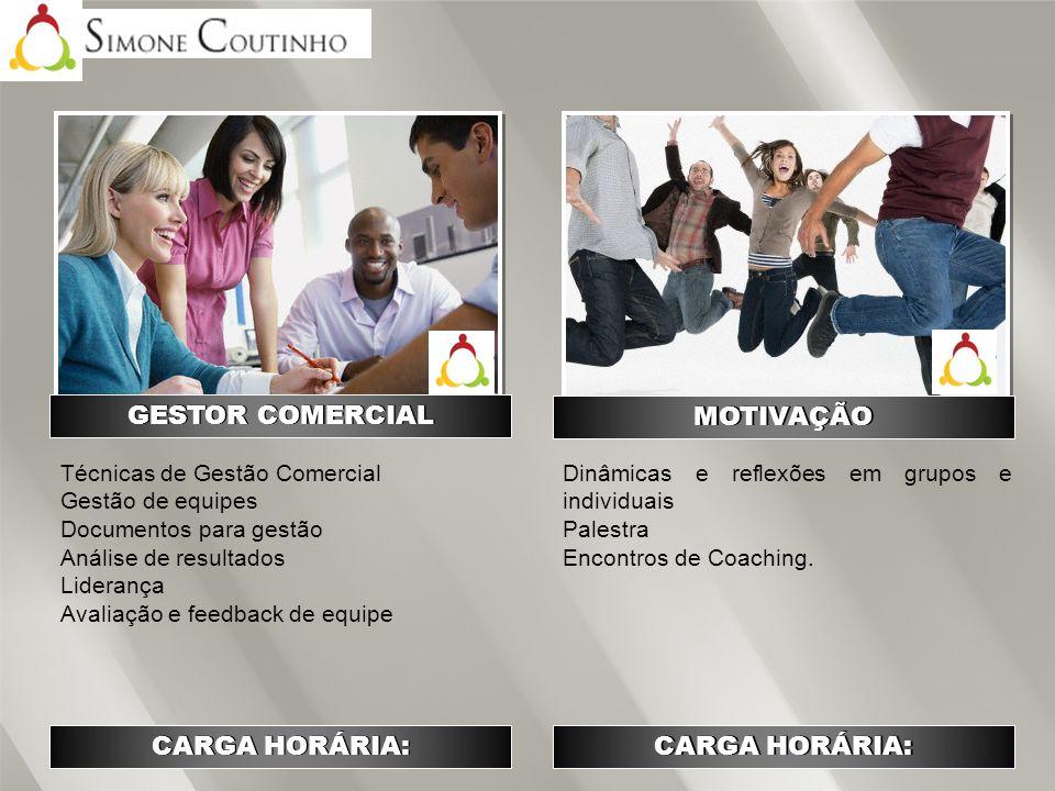 GESTOR COMERCIAL MOTIVAÇÃO CARGA HORÁRIA: CARGA HORÁRIA: