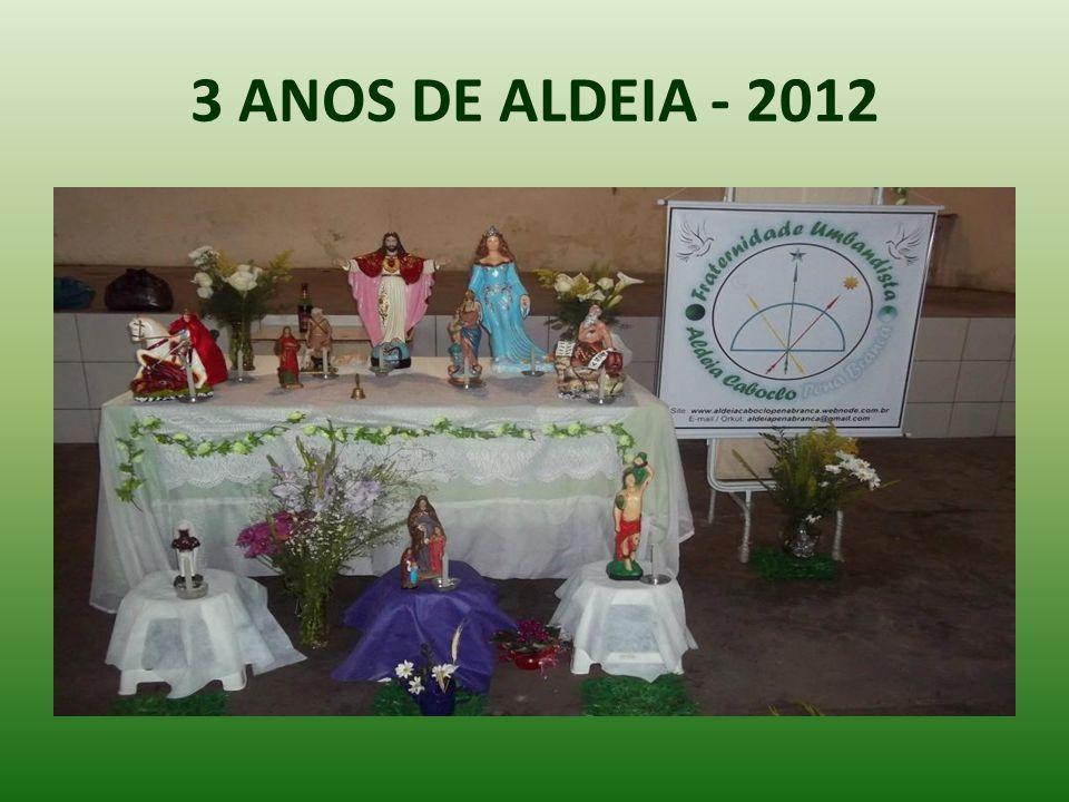 3 ANOS DE ALDEIA - 2012