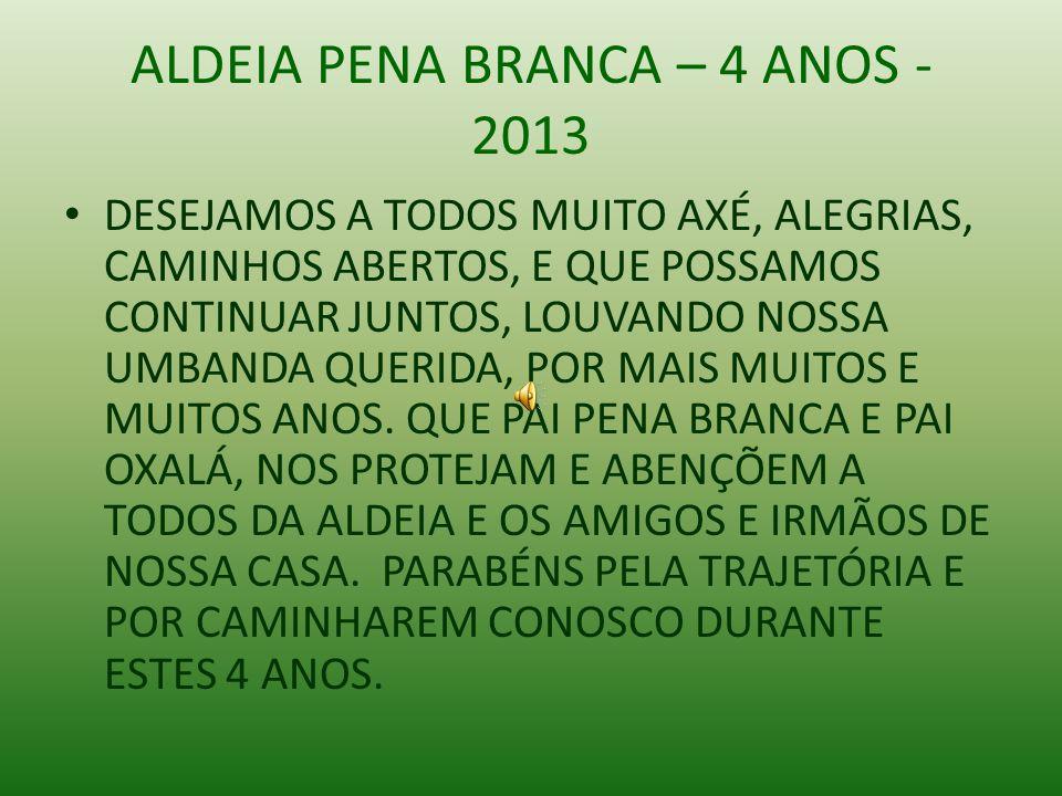 ALDEIA PENA BRANCA – 4 ANOS - 2013