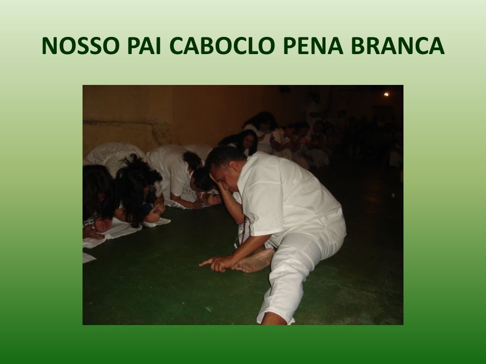 NOSSO PAI CABOCLO PENA BRANCA