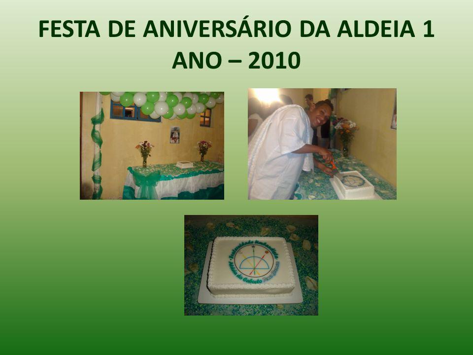 FESTA DE ANIVERSÁRIO DA ALDEIA 1 ANO – 2010