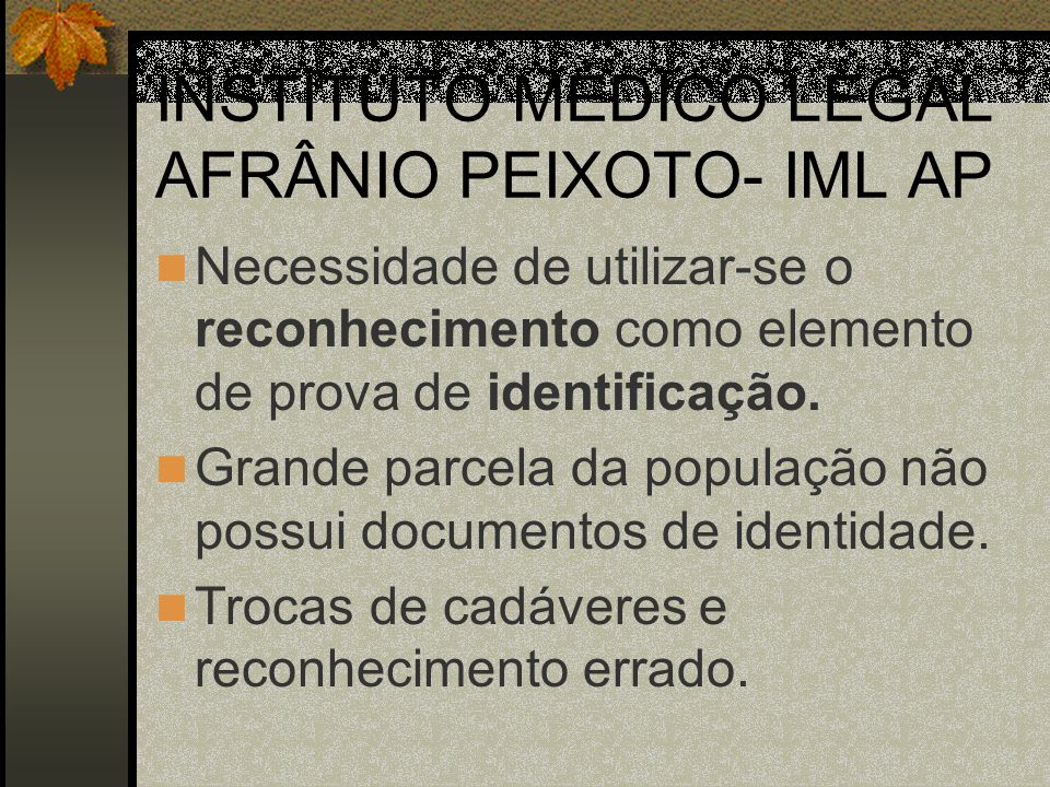 INSTITUTO MÉDICO LEGAL AFRÂNIO PEIXOTO- IML AP