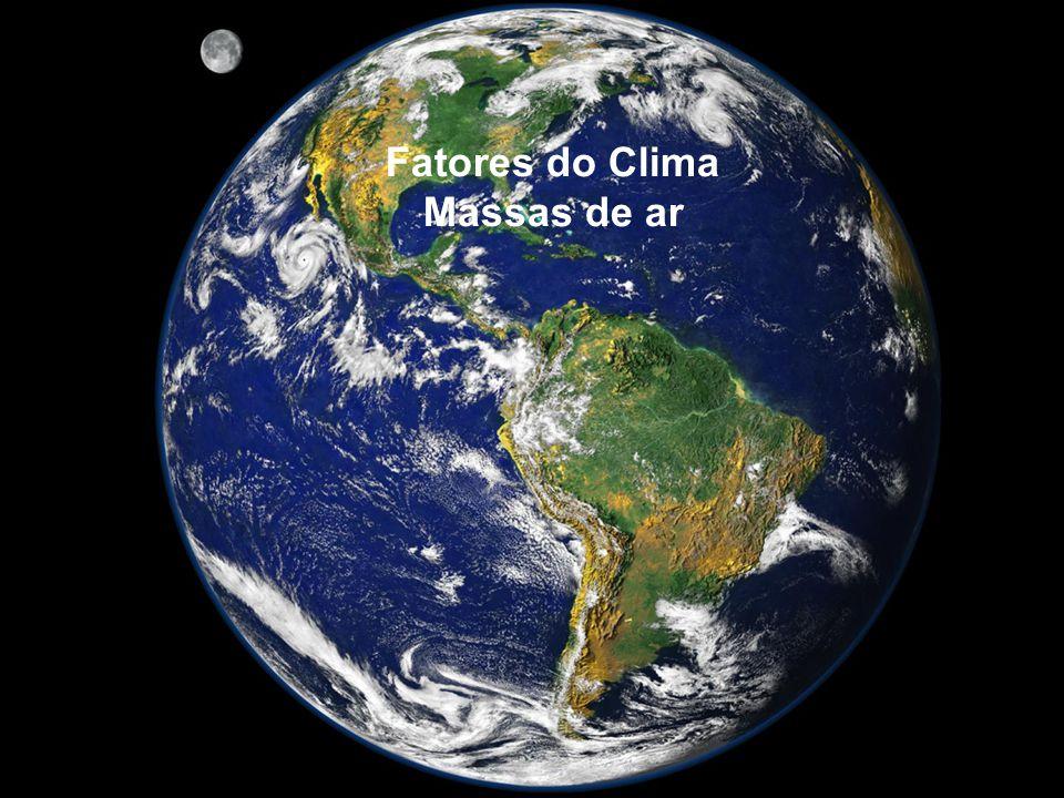 Fatores do Clima Massas de ar