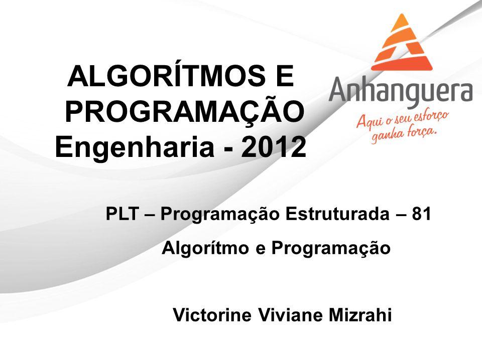 ALGORÍTMOS E PROGRAMAÇÃO Engenharia - 2012