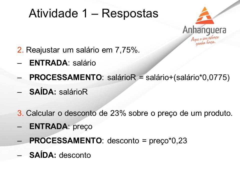 Atividade 1 – Respostas 2. Reajustar um salário em 7,75%.