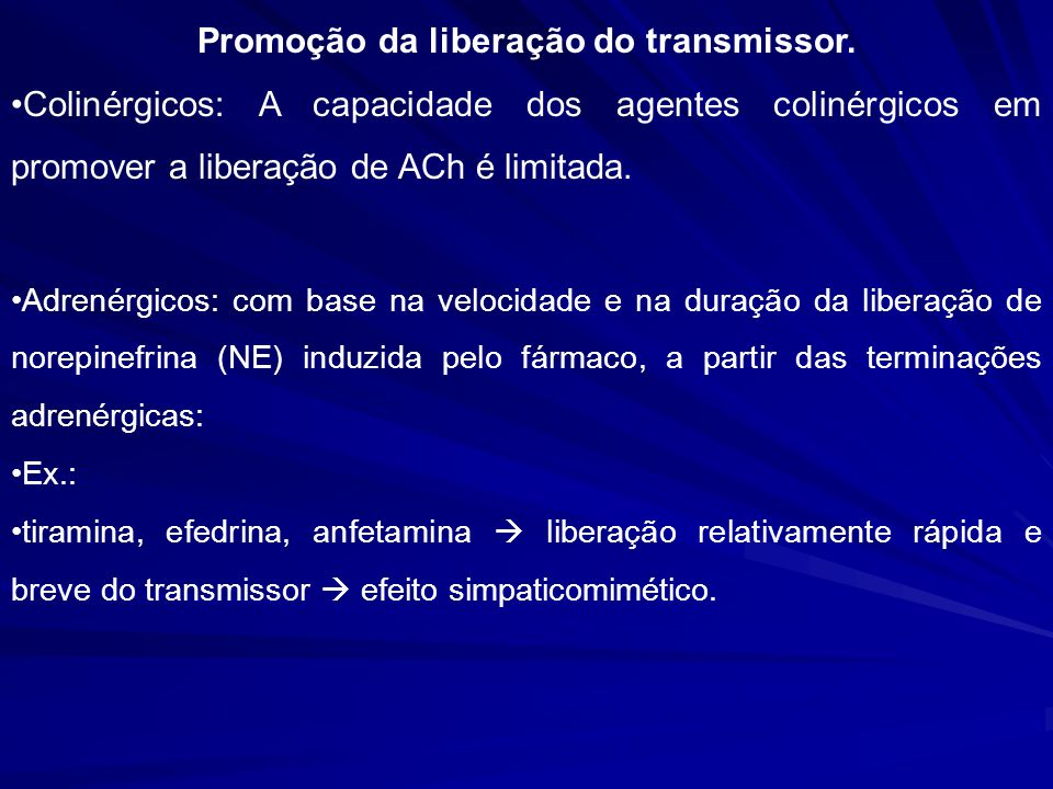 Promoção da liberação do transmissor.