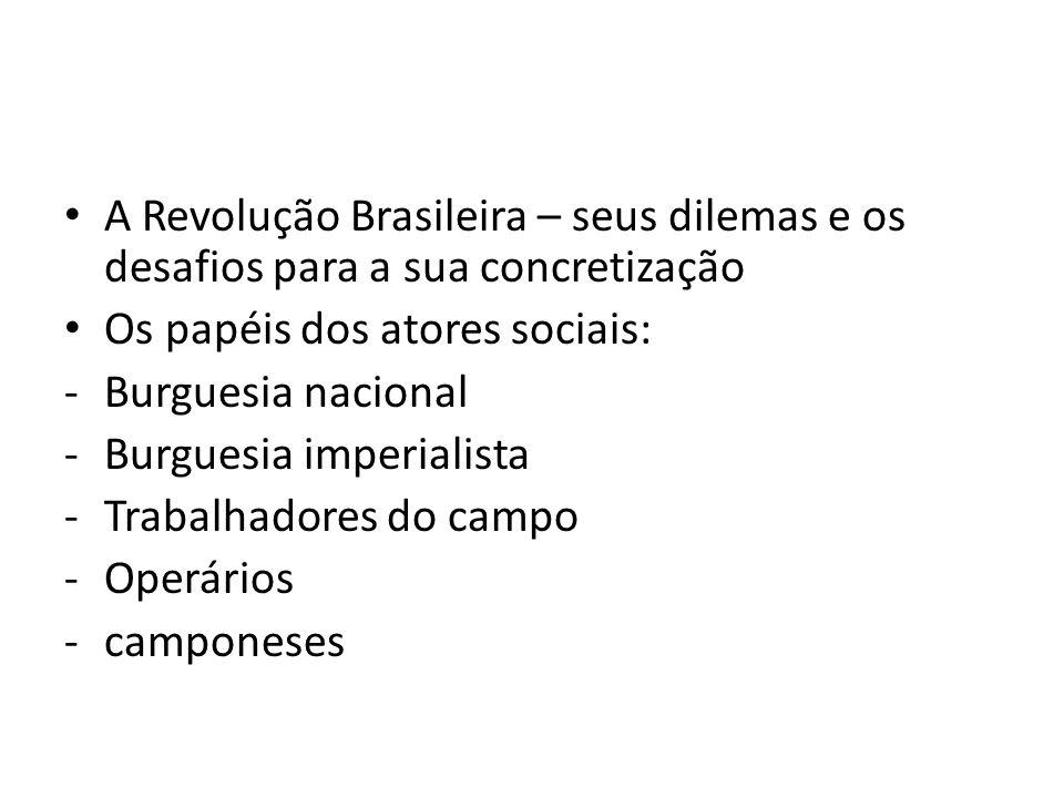 A Revolução Brasileira – seus dilemas e os desafios para a sua concretização