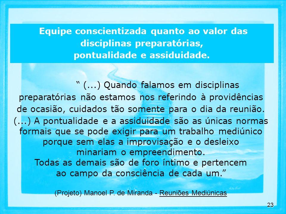 (Projeto) Manoel P. de Miranda - Reuniões Mediúnicas