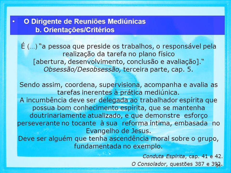 O Dirigente de Reuniões Mediúnicas b. Orientações/Critérios