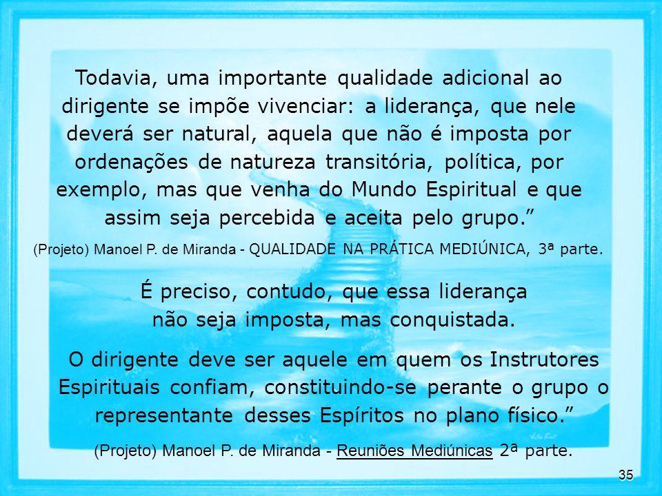 (Projeto) Manoel P. de Miranda - Reuniões Mediúnicas 2ª parte.