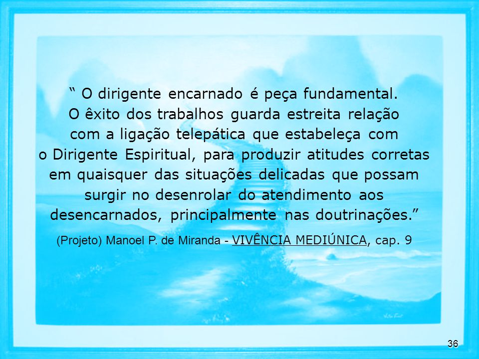 (Projeto) Manoel P. de Miranda - VIVÊNCIA MEDIÚNICA, cap. 9