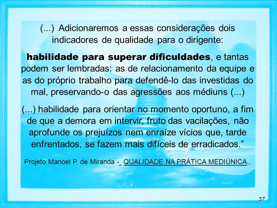 Projeto Manoel P. de Miranda - QUALIDADE NA PRÁTICA MEDIÚNICA,,