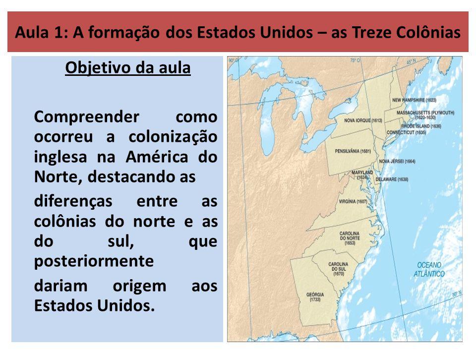 Aula 1: A formação dos Estados Unidos – as Treze Colônias