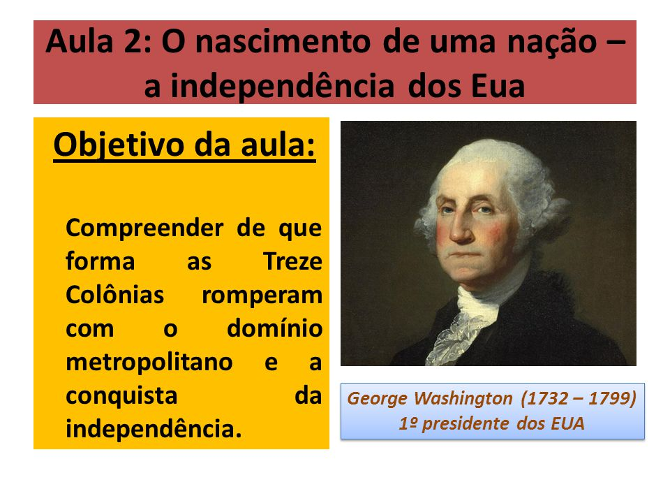 Aula 2: O nascimento de uma nação – a independência dos Eua